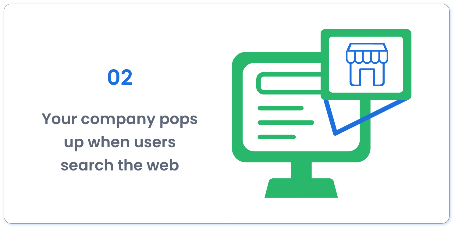 Step Two: Your company pops up when users search